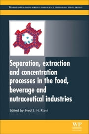Separation, Extraction and Concentration Processes in the Food, Beverage and Nutraceutical Industries ebook by