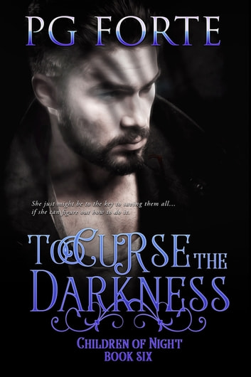 To Curse the Darkness ebook by PG Forte