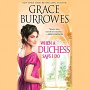 When a Duchess Says I Do audiobook by Grace Burrowes