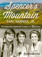 Spencer's Mountain ebook by Earl Hamner, Jr.