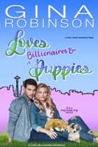Loves Billionaires and Puppies - A Feel-Good Romance ebook by