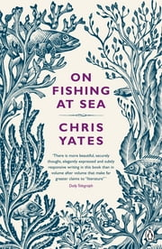 On Fishing At Sea ebook by Chris Yates