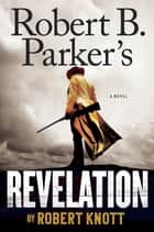 Robert B. Parker's Revelation ebook by Robert Knott