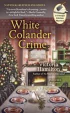 White Colander Crime ebook by Victoria Hamilton