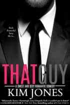 That Guy ebook by Kim Jones
