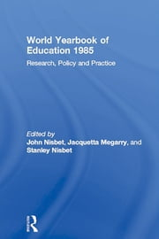 World Yearbook of Education 1985 - Research, Policy and Practice ebook by John Nisbet,Jacquetta Megarry,Stanley Nisbet