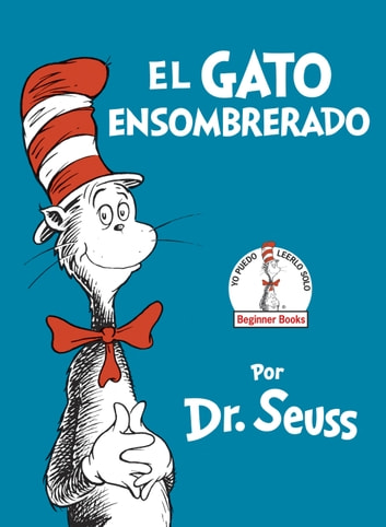El Gato Ensombrerado (The Cat in the Hat Spanish Edition) ebook by Dr. Seuss