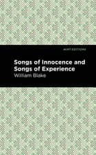 Songs of Innocence and Songs of Experience ebook by William Blake, Mint Editions