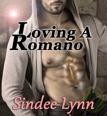 Loving A Romano ebook by Sindee Lynn