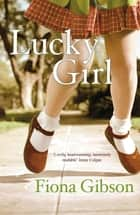 Lucky Girl ebook by Fiona Gibson