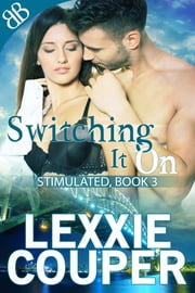 Switching It On ebook by Lexxie Couper