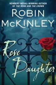 Rose Daughter ebook by Robin McKinley