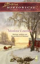 Mistletoe Courtship ebook by Janet Tronstad,Sara Mitchell