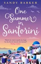One Summer in Santorini eBook by Sandy Barker