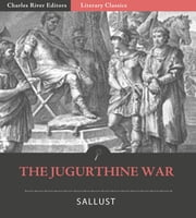 The Jugurthine War ebook by Sallust, John Selby Watson