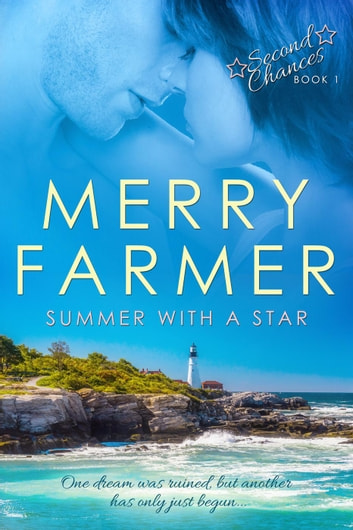 Summer with a Star - Second Chances, #1 ebook by Merry Farmer