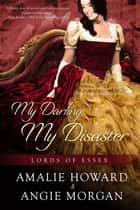My Darling, My Disaster ebook by Angie Morgan, Amalie Howard