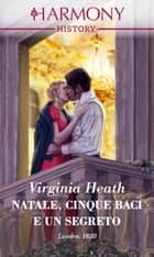 Natale, cinque baci e un segreto ebook by Virginia Heath