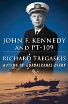 John F. Kennedy and PT-109 ebook by Richard Tregaskis