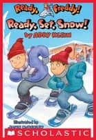 Ready, Freddy! #16: Ready, Set, Snow! ebook by Abby Klein,John McKinley