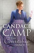 The Courtship Dance - A Regency Romance ebook by Candace Camp