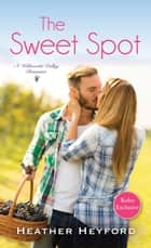 The Sweet Spot ebook by Heather Heyford