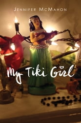 My Tiki Girl ebook by Jennifer McMahon