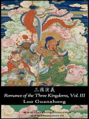 Romance of the Three Kingdoms, vol III - Illustrated English-Simplified Chinese edition ebook by Luo Guanzhong