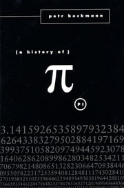 A History of Pi ebook by Petr Beckmann