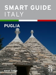 Smart Guide Italy: Puglia ebook by Alexei Cohen