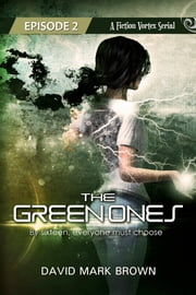 The Green Ones - Episode 2 ebook by Fiction Vortex, David Mark Brown