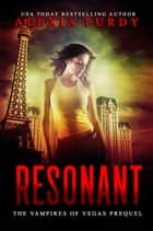 Resonant ebook by Alexia Purdy