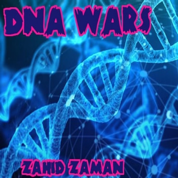 DNA Wars audiobook by Zahid Zaman