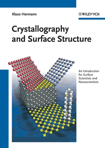 Crystallography and Surface Structure - An Introduction for Surface Scientists and Nanoscientists ebook by Klaus Hermann