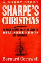 Sharpe's Christmas ebook by Bernard Cornwell