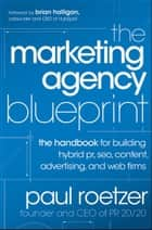 The Marketing Agency Blueprint ebook by Paul Roetzer