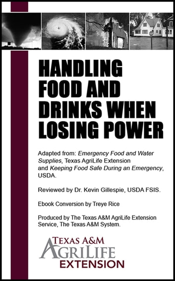 Handling Food and Drinks When Losing Power ebook by Texas A&M AgriLife Extension Service
