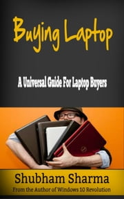 Buying Laptop: A Universal Guide for Laptop Buyers ebook by Kobo.Web.Store.Products.Fields.ContributorFieldViewModel