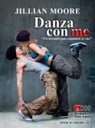 Danza con me ebook by Jillian Moore