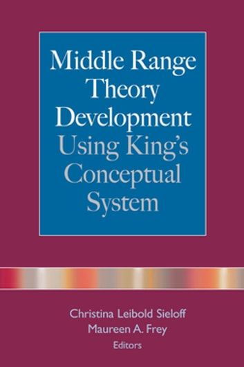 middle range theory continues to guide nursing