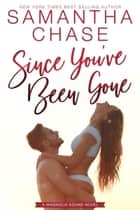 Since You've Been Gone - Magnolia Sound, #8 ebook by Samantha Chase