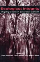 Ecological Integrity ebook by Reed F. Noss,David Pimentel,David Pimentel,Laura Westra