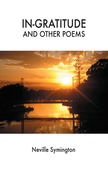 In-gratitude and Other Poems ebook by Neville Symington
