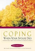 Coping When Your Spouse Dies ebook by Medard Laz, Emelia Alberico