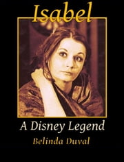 Isabel: a Disney Legend ebook by Belinda Duval