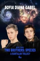 Two Brothers: Species ebook by Sofia Diana Gabel