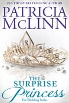 The Surprise Princess (The Wedding Series) ebook by