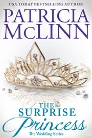 The Surprise Princess (The Wedding Series) ebook by Patricia McLinn