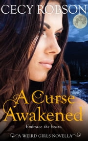 A Curse Awakened - A weird Girls Novella ebook by Cecy Robson