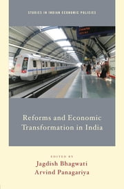 Reforms and Economic Transformation in India ebook by Jagdish Bhagwati,Arvind Panagariya